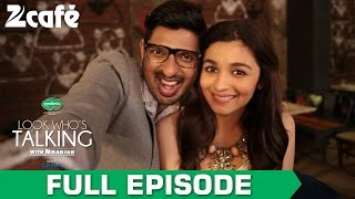 Look Who's Talking with Niranjan Iyengar - Alia Bhatt - Full Episode - Zee Cafe