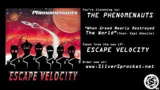 The Phenomenauts - When Greed Nearly Destroyed The World (Feat. Kepi Ghoulie)
