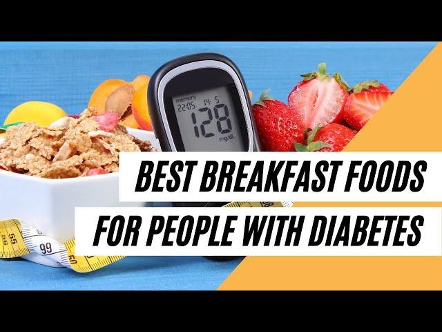 Best Breakfast Foods for People with Diabetes (Healthy Diet)
