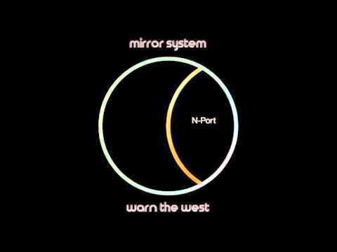 Mirror System - Warn The West (feat. Alex Paterson)