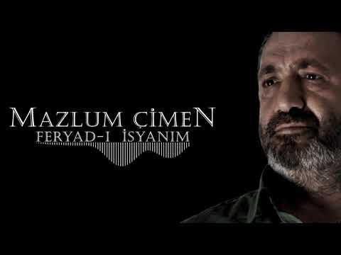 Mazlum Çimen - Feryad-ı İsyanım