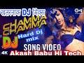 Chhamma Chhamma Bajere Teri Paijaniya Bollywood New Dj Song Mix}{Akash.Babu.Hi.Tech.Kauriram.Gkp}{