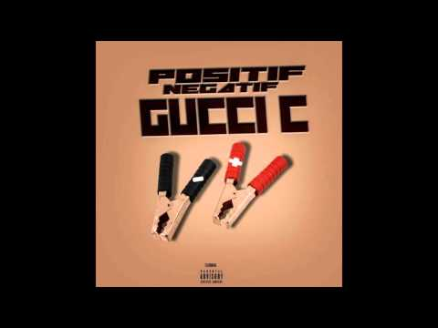 Gucci C - Positif Négatif (JB Music) Oct 2k15