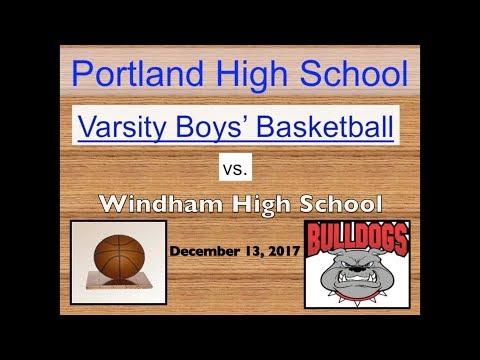 Portland High Varsity Boys' Basketball vs. Windham - December 13, 2017