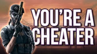 You're a Cheater! | Rainbow Six Siege
