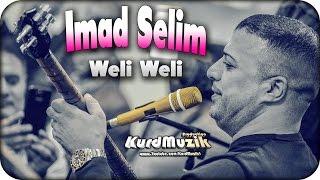 Imad Selim - Weli Weli - 2016 - KurdMuzik Production