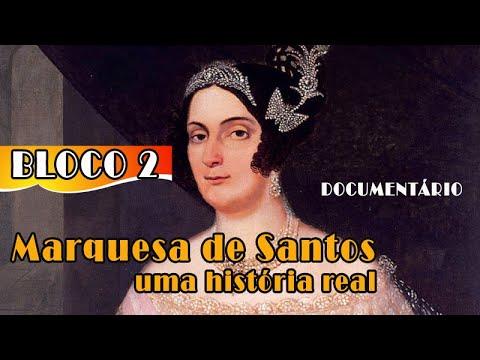 MARQUESA DE SANTOS UMA HISTORIA REAL - PARTE 2
