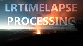 how to Process a Timelapse Using LRTimelapse and Lightroom
