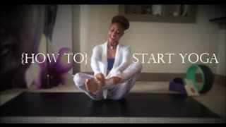 {How to} Start Yoga Quick Guide