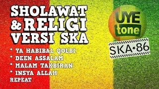 Download SKA 86 - SHALAWAT & RELIGI Reggae SKA Version Mp3