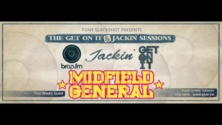the get on it jackin sessions midfield general