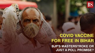 Covid vaccine for free in Bihar: BJP's masterstroke or just a poll promise?