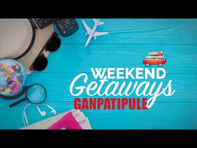 Weekend Getaways: Ganpatipule