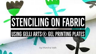Print with Stencils on Fabric with Gelli Arts® Gel Printing Plates
