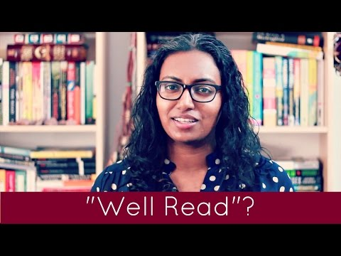 """Why Do We Want to be """"Well Read""""? 