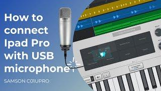 How to Connect iPad Pro and Setup USB Microphone   Samson C01UPRO USB