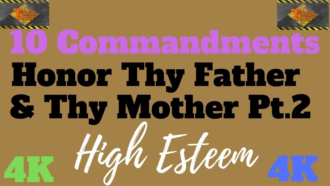 "TEN COMMANDMENTS: HONOUR THY FATHER & THY MOTHER PT. 2 ""HIGH ESTEEM"" {4K}"