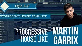 Progressive House Like Martin Garrix [FREE FLP]   Free Progressive House Template