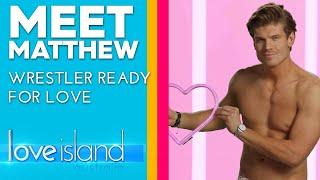 Meet Matthew: Model and wrestler ready for love | Love Island Australia 2019
