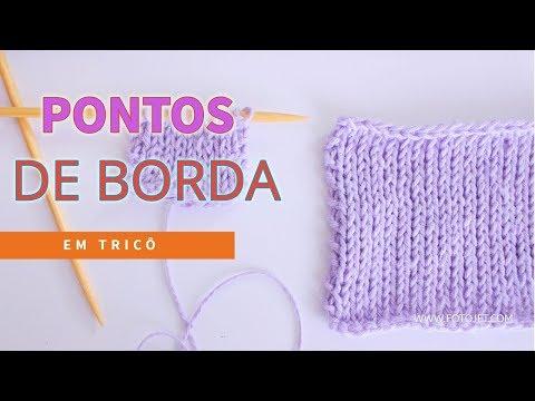 PONTOS DE BORDA   BORDA EM TRICÔ + #2DICAS