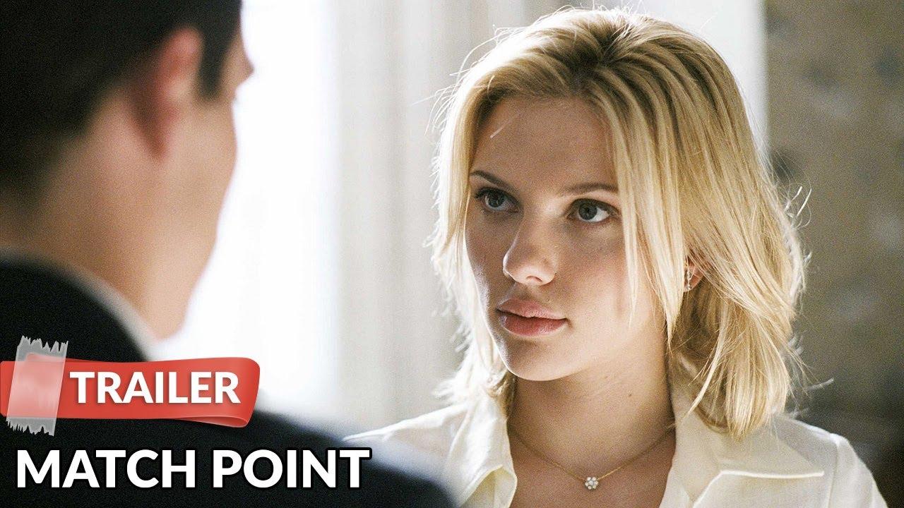 Match Point 2005 Trailer Hd Woody Allen Scarlett Johansson Youtube