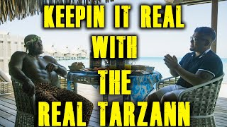 KEEPIN IT REAL WITH THE REAL TARZANN PODCAST #0001