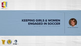 GAME CHANGERS   Keeping Girls & Women Engaged in Soccer