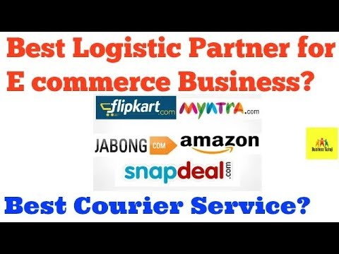 Best Logistic Partner for E commerce Business ? Best Courier Service?