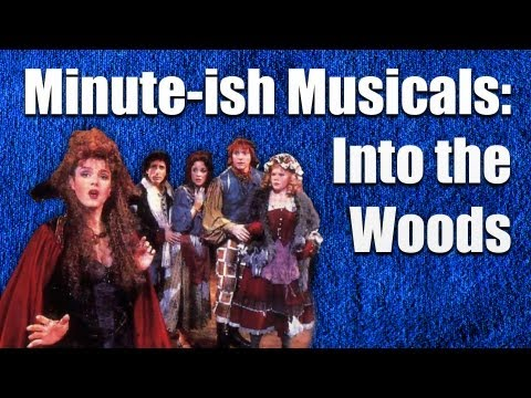 Into the Woods – Minute-ish Musicals