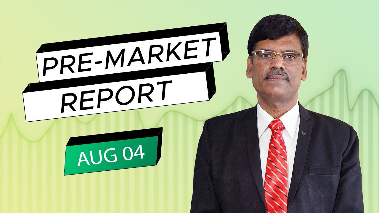 Download Pre Market Report 04-Aug-2021