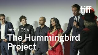THE HUMMINGBIRD PROJECT Cast and Crew Q&A | TIFF 2018