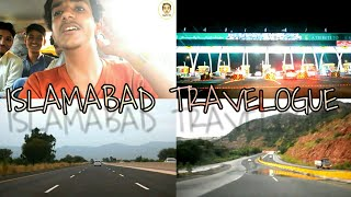 ISLAMABAD travelogue the capital of pakistan with friends!!