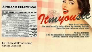 Download Lagu Adriano Celentano - La febbre dell'hoola hop mp3