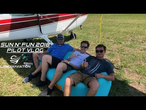 Sun N' Fun 2018| Flying In| Pilot VLOG