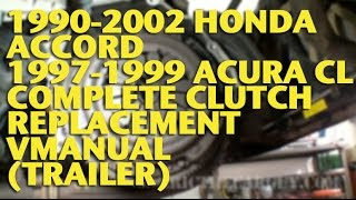 1990-2002 Honda Accord 1997-1999 Acura CL Complete Clutch Replacement VManual (Trailer)