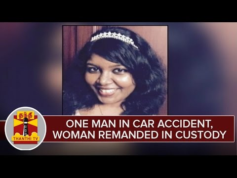 Woman Kills One Man in Car Accident, Woman Remanded in Custody | Thanthi TV