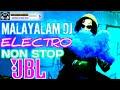 MALAYALAM DJ REMIX ELECTRO🎧NON-STOP WITH JBL MIX Mix Hindiaz Download