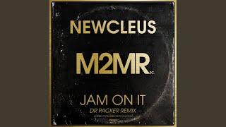 Jam On It (Dr Packer Remix)
