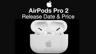 Apple AirPods Pro 2 Release Date and Price - AirPods 3 March Event