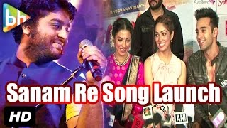 Sanam Re OFFICIAL Song Launch | Pulkit Samrat | Yami Gautam | Arjit Singh | Divya Khosla Kumar