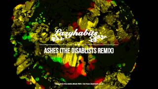 Lazy Habits - Ashes [The Disablists Remix]