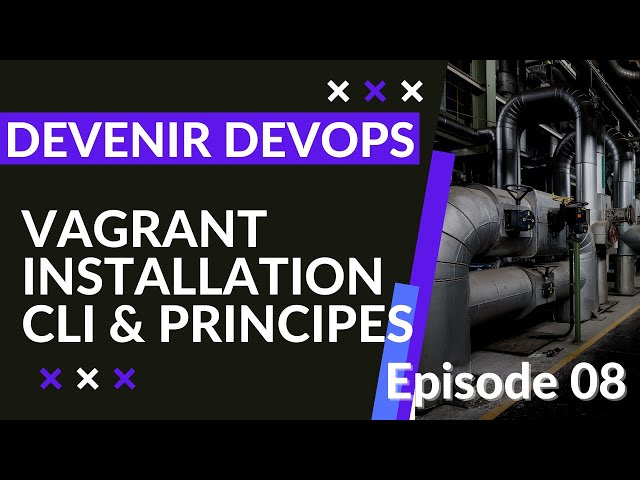 Pipeline Devops - 1.8. Vagrant : installation, notions et CLI   tutos fr
