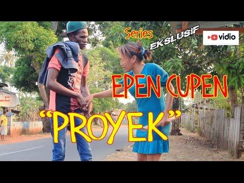 EPEN CUPEN 7 Mop Papua : PROYEK