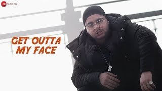 Get Outta My Face - Official Music Video | Puneet Kohli