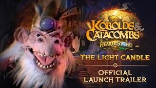 "Hearthstone: ""The Light Candle"" Official Kobolds & Catacombs Launch Trailer"