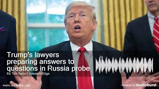 Trump's lawyers preparing answers to questions in Russia probe