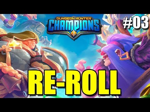 RE-ROLL - Dungeon Hunter Champions #03