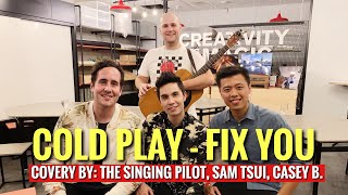 FIX YOU - COLDPLAY Cover By THE SINGING PILOT ft. SAM TSUI and CASEY BREVES