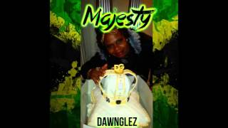 Dawnglez - Majesty W/ Download Link (In Descriptio
