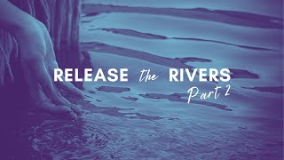 Pastor John Ahern : Release The Rivers Part 2
